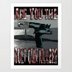 Are You The Bolt Gun Killer? Art Print