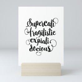 Supercalifragilisticexpialidocious black and white monochrome typography design home decor wall Mini Art Print