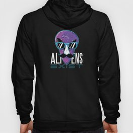 Alien Saying Aliens Exist Gift Hoody