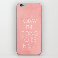 I'm Going To Be Nice iPhone & iPod Skin