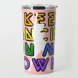 I Keep Dancing On My Own Travel Mug
