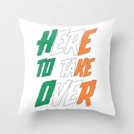 HERE TO TAKE OVER Throw Pillow