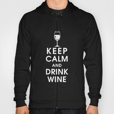 Keep Calm and Drink Wine Hoody