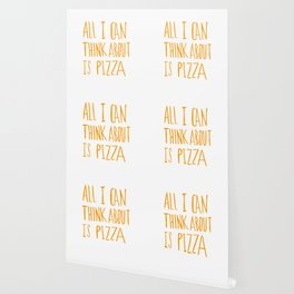 All I Can Think About Is Pizza Wallpaper