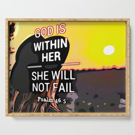 God is within her, She will not fail. Serving Tray