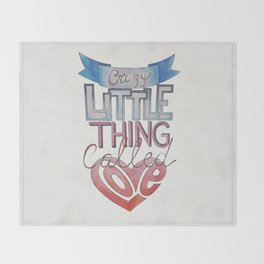 Crazy Little Thing Throw Blanket