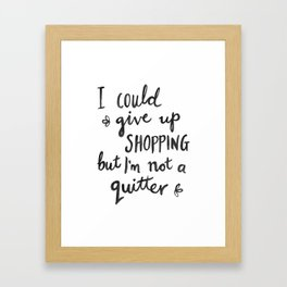 Shopping Quote Framed Art Print
