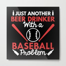 Beer Drinker Baseball Metal Print