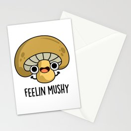 Feeling Mushy Cute Mushroom Pun Stationery Cards