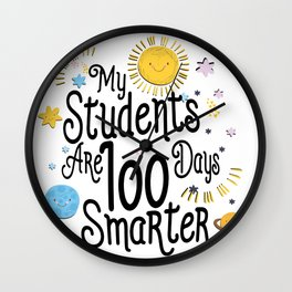 My Students Are 100 Days Smarter School For Teacher Wall Clock