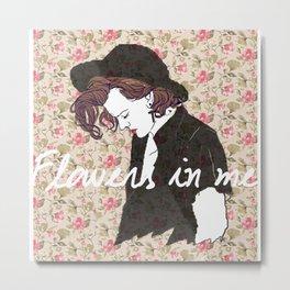 Flowers in Me Metal Print