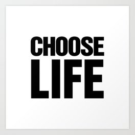 Choose Life Art Print