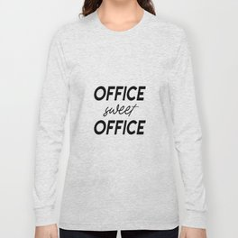 Office Sweet Office,Office Wall Art,Office Sign,Office Art,Office Decor,Girl Boss,Girly Gift Long Sleeve T-shirt