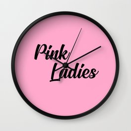 pink ladies music quote Wall Clock