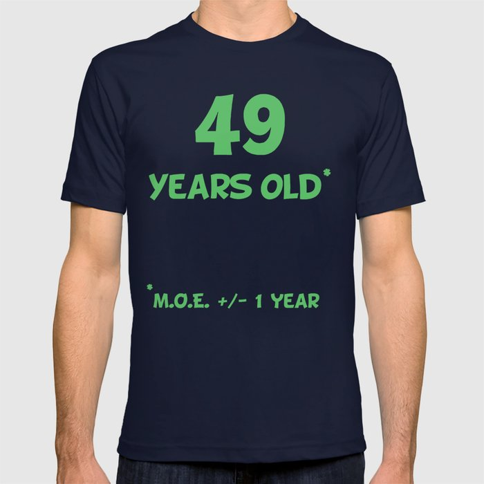49 Years Old Plus Or Minus 1 Year Funny 50th Birthday T Shirt
