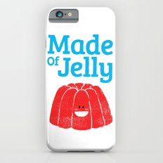 Made Of Jelly iPhone 6s Slim Case
