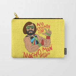 NO COUNTRY FOR MACHO MAN Carry-All Pouch