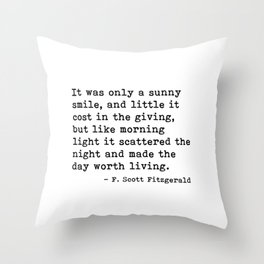 It was only a sunny smile - Fitzgerald quote Throw Pillow