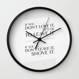 If you don't love it… A PSA for stressed creatives Wall Clock