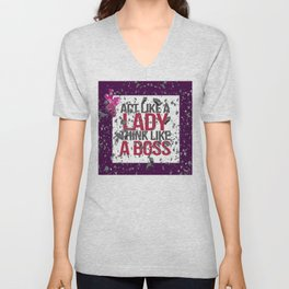 Act Like A Lady Think Like a Boss - Shattered Glass Ceiling Unisex V-Neck