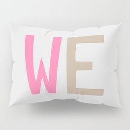 WE Pillow Sham