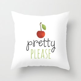 Pretty Please with a Cherry on top! Throw Pillow