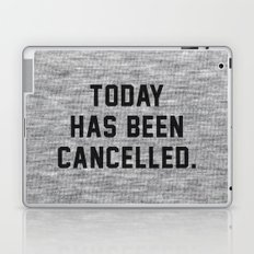 Today has been Cancelled Laptop & iPad Skin