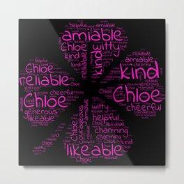 Chloe name gift with lucky charm cloverleaf word Metal Print