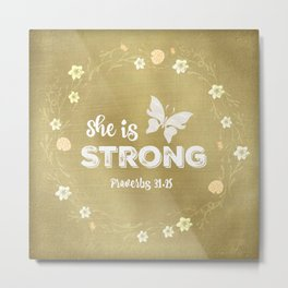 Proverbs She is Strong  Metal Print