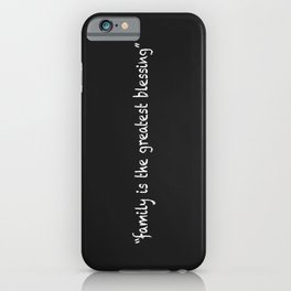 Family Is The Greatest Blessing iPhone Case