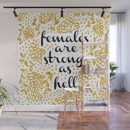 Females Are Strong As Hell Wall Mural