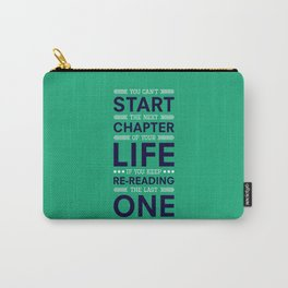 Lab No. 4 You Can't Start The Next Life Inspirational Quote Carry-All Pouch