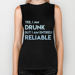 Drunk but entirely reliable Biker Tank