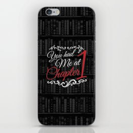 You had Me at Chapter 1 iPhone Skin