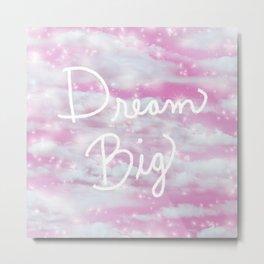 Dream Big in Pink Metal Print