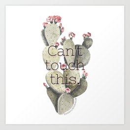 Can't Touch This. Art Print