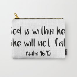 God is within her... Psalm 46:45 Carry-All Pouch