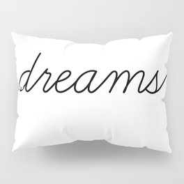 sweet dreams (2 of 2) Pillow Sham