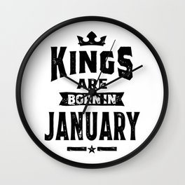 Mens Kings Are Born In January Birthday Gifts Wall Clock