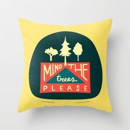 Mind the trees, please Throw Pillow