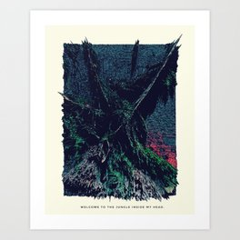 Welcome to the Jungle Inside my Head. Art Print