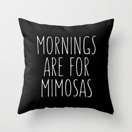 Mornings Are for Mimosas Black Typography Print Throw Pillow