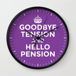 GOODBYE TENSION HELLO PENSION (Purple) Wall Clock