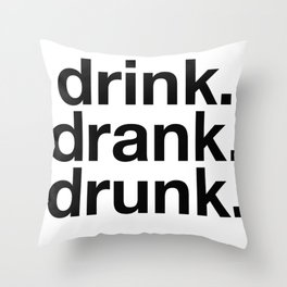 Drink Drank Drunk Throw Pillow