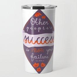 other people's success... Travel Mug