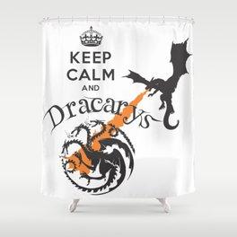 Keep Calm and Drakarys Shower Curtain