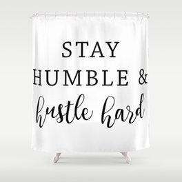 Hustle Hard Shower Curtain