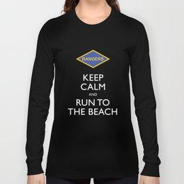 KEEP CALM AND RUN TO THE BEACH. Long Sleeve T-shirt