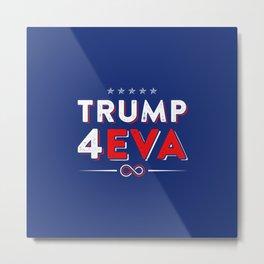Trump 4EVA 2020 re-election infinity campaign blue Metal Print