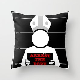 Arrest The Pope Throw Pillow